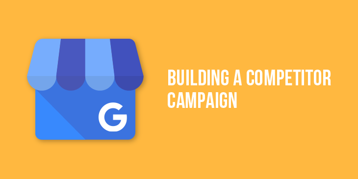 Learn How To Build A Revenue Driving Competitor Campaign