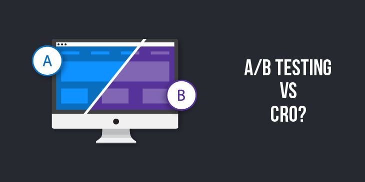What Is The Difference Between A/B Testing and Conversion Rate Optimization (CRO)?