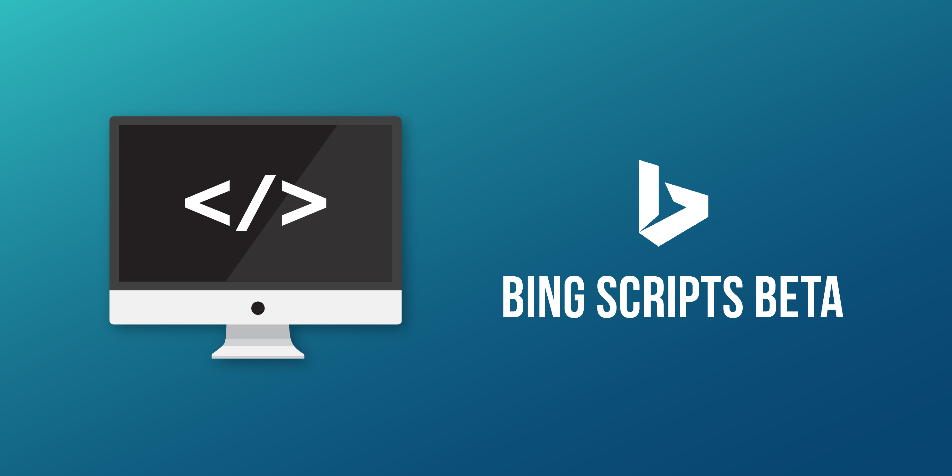 Bing Scripts Beta: How To Setup Your First Script